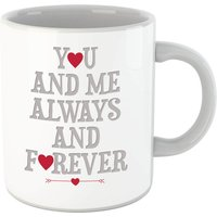 You And Me Always And Forever Mug