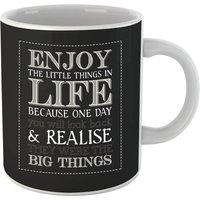 Enjoy The Little Things In Life Mug