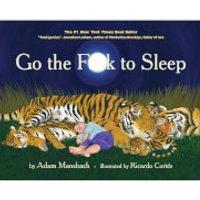 Go The F*ck To Sleep - Adam Mansbach (Hardback)
