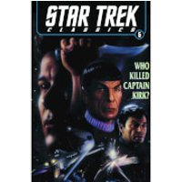 star-trek-classics-who-killed-captain-kirk-volume-5-graphic-novel