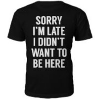 Sorry I'm Late Slogan T-Shirt - Black - XL - Black