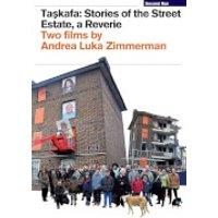 Taskafa: Stories from the Street / Estate, A Reverie