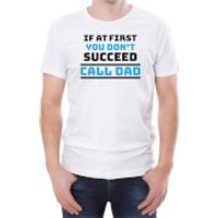 If At First You Dont Succeed Call Dad Mens White T-Shirt - S