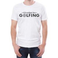I'd Rather Be Golfing Men's White T-Shirt - XL - White