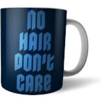 No Hair Dont Care Mug