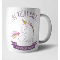 Be Right Back Feeding My Unicorn Mug