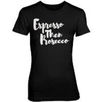 Espresso Then Prosecco Women's Black T-Shirt - XL - Black