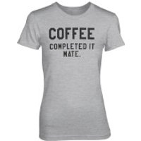 Coffee - Completed It Mate Womens Grey T-Shirt - XL - Grey