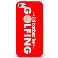 I'd Rather Be Golfing Phone Case For Iphone & Android - 4 Colours - Iphone 7 Plus - Red