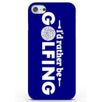 I'd Rather Be Golfing Phone Case For Iphone & Android - 4 Colours - Iphone 7 Plus - Blue
