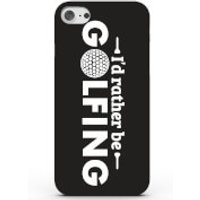 I'd Rather Be Golfing Phone Case For Iphone & Android - 4 Colours - Iphone 7 - Black