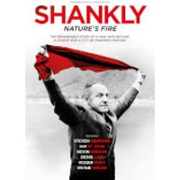 Shankly: Natures Fire