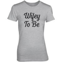 Wifey To Be Womens Grey T-Shirt - L - Grey