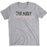 Too Many Take-Aways Grey T-Shirt - XL - Grey