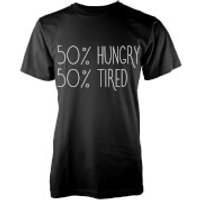 50% Hungry, 50% Tired T-Shirt - Black - M - Black