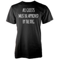 All Guests Must Be Approved By The Dog Black T-Shirt - S - Black