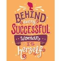 Behind Every Succesful Woman Art Print - Woman Gifts