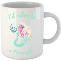 I'd Rather be a Mermaid Mug - Mermaid Gifts