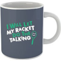 I will let my Racket do the Talking Mug - Talking Gifts