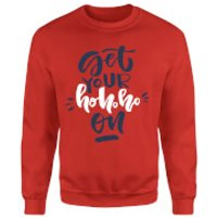 Get your Ho Ho Ho On Sweatshirt - Red - S - Red