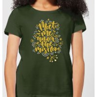 Meet Me Under The Mistletoe Women's T-Shirt - Forest Green - M - Forest Green