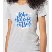 Baby It's Cold Outside Women's T-Shirt - Grey - L - Grey - Outside Gifts