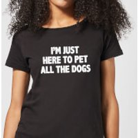 I'm Just Here To Pet The Dogs Women's T-Shirt - Black - XL - Black