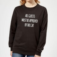 All Guests Must Be Approved By The Cat Women's Sweatshirt - Black - 5XL - Black
