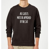 All Guests Must Be Approved By The Cat Sweatshirt - Black - M - Black