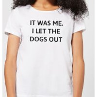 I Let The Dogs Out Women's T-Shirt - White - XS - White