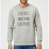 I Like Dogs More Than People Sweatshirt - Grey - 3XL - Grey - People Gifts