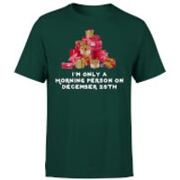 I'm Only A Morning Person T-Shirt - Forest Green - S - Forest Green