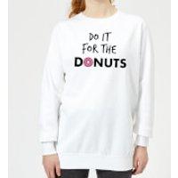Do it for Donuts Women's Sweatshirt - White - 3XL - White