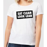 Eat Clean Look Lean Women's T-Shirt - White - XS - White