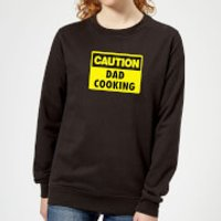 Caution Dad Cooking - Black Womens Sweatshirt - M - Black - Cooking Gifts