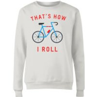 Thats How I Roll Women's Sweatshirt - White - M - White