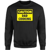 Caution Dad Cooking - Black Sweatshirt - S - Black