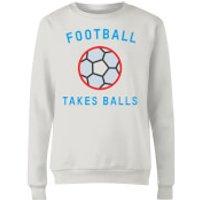 Football Takes Balls Women's Sweatshirt - White - Xl - White