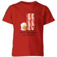 Dont Go Bacon My Heart Kids T-Shirt - Red - 7-8 Years - Red