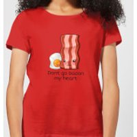 Don't Go Bacon My Heart Women's T-Shirt - Red - XXL - Red - Bacon Gifts
