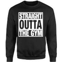 Straight Outta the Gym Sweatshirt - Black - S - Black