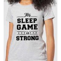 My Sleep Game is Strong Women's T-Shirt - Grey - XXL - Grey