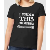 I Found This Humerus Women's T-shirt - Black - XL - Black