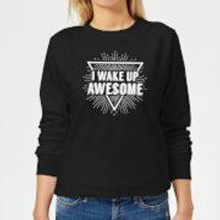 I Wake up Awesome Women's Sweatshirt - Black - XXL - Black