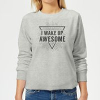 I Wake up Awesome Women's Sweatshirt - Grey - M - Grey