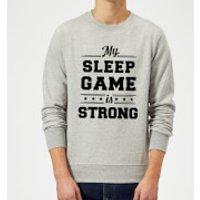 My Sleep Game is Strong Sweatshirt - Grey - L - Grey