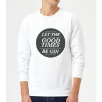 Let the Good Times Be Gin Sweatshirt - White - M - White