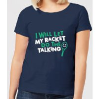 I will let my Racket do the Talking Women's T-Shirt - Navy - XXL - Navy - Talking Gifts