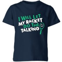 I will let my Racket do the Talking Kids' T-Shirt - Navy - 11-12 Years - Navy - Talking Gifts