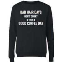 Bad Hair Days Don't Count Women's Sweatshirt - Black - S - Black
